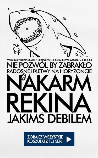 Koszulki z nadrukiem - Nakarm Rekina Jakims Debilem