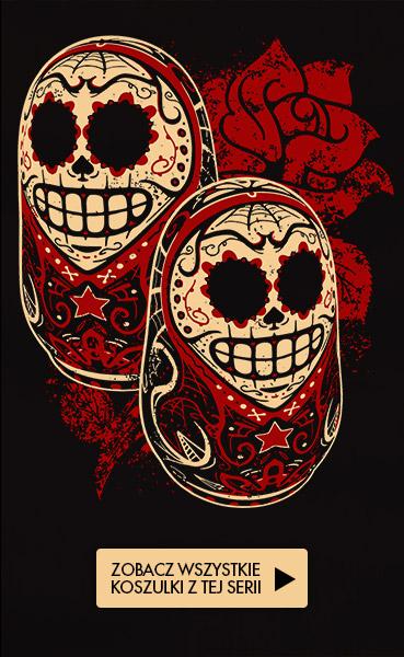 Koszulki z nadrukiem - Matrioszka De La Muerte